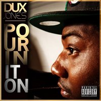 Pourin'ItOn dux.jpg